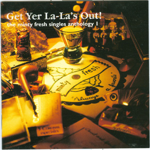 Get Yer La-la's Out! - The Minty Fresh Singles Anthology I booklet front