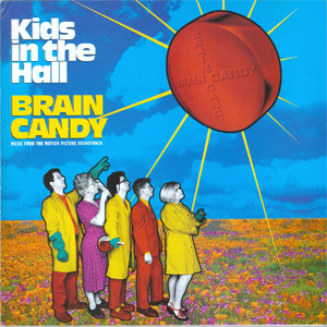 Kids In The Hall - Brain Candy cover